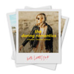 The Daring Romantics Podcast by Lindsey Eryn - 10 Motivational Podcasts for 2019 - Cup of Charisma
