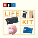 Life Kit from NPR Secrets to Saving 10 Motivational Podcasts for 2019 - Cup of Charisma