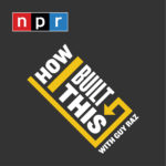 How I built this with Guy Raz - 10 motivational podcasts
