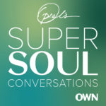 Oprah's Super Soul Conversations - 10 Motivational Podcasts for 2019 - Cup of Charisma