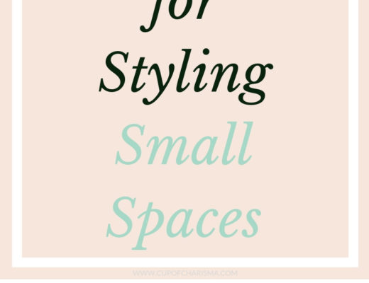 Tips for Styling a Small Space - Apartment Decor - Cup of Charisma Lifestyle Blog